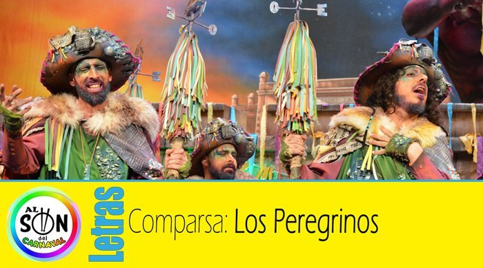 Letras Comparsa Los Peregrinos Vídeos Incluidos