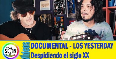 documental los yesterday despidiendo el siglo xx