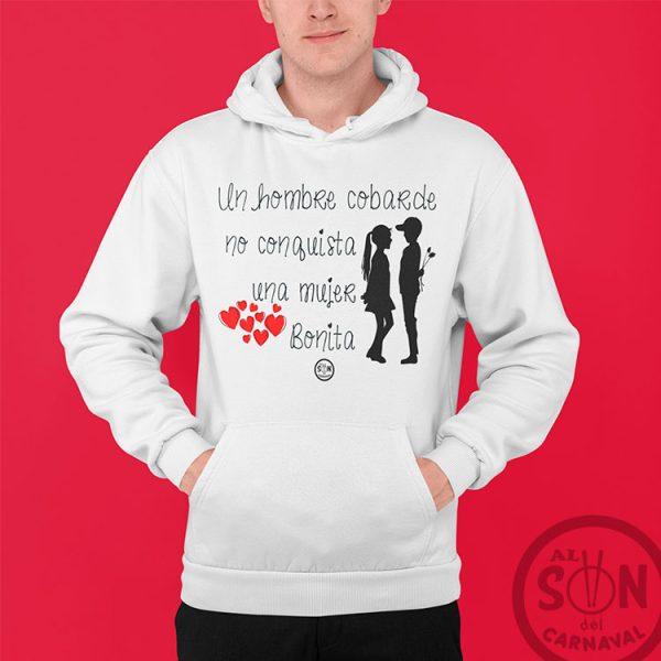 sudadera_un_hombre_cobarde_no_conquista_una_mujer_bonita_blanca