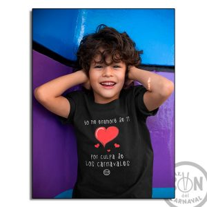 camiseta para niño yo me enmaore de ti por culpa de los carnavales - negra